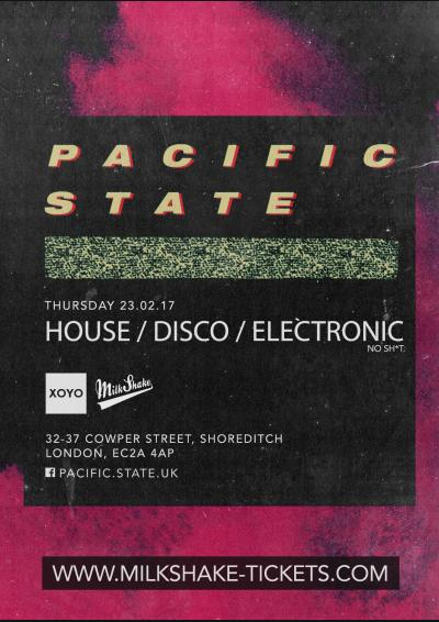 XOYO Presents Pacific State