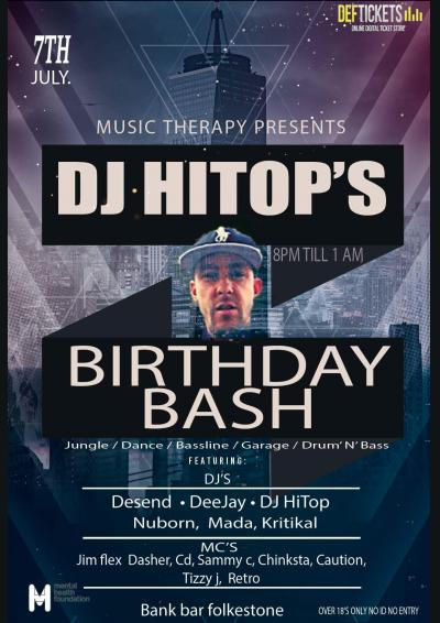 Music therapy presents DJ HITOPS BIRTHDAY BASH 7/7/17 BANK BAR FOLKESTONE