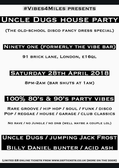 #Vibes4Miles presents Uncle Dugs House Party (The Old-School Disco Fancy Dress Special) Poster