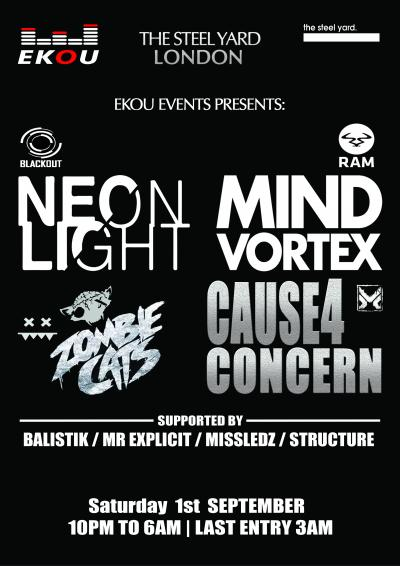 Ekou Events Presents: NeonLight | MIND Vortex | Cause4Concern | Zombie Cats |+ more // 1st September