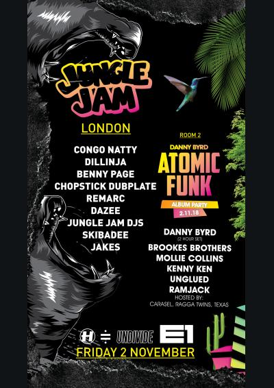 Jungle Jam London // Danny Byrd 'Atomic Funk' Album Party