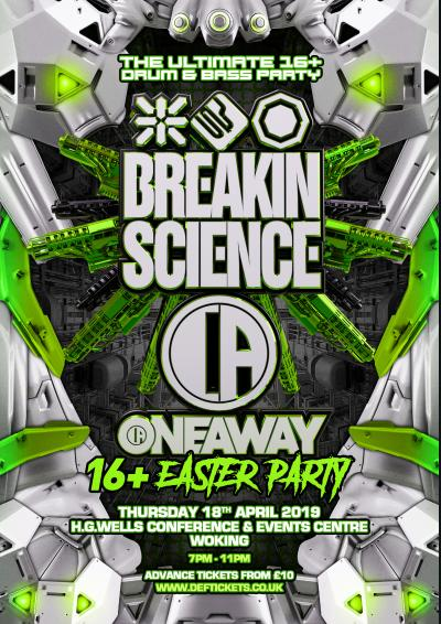 BREAKIN SCIENCE & ONEAWAY 16+ EASTER PARTY - WOKING Poster