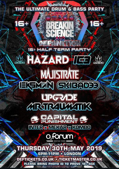 Breakin Science & Def:inition 16+ Half Term Party - O2 Forum Kentish Town