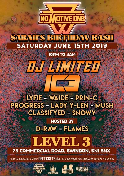 NO MOTIVE DNB PRESENTS SARAH's BIRTHDAY BASH WITH DJ LIMITED & IC3