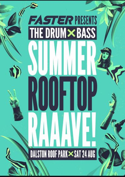 Faster presents The Drum & Bass Summer Rooftop Rave Poster