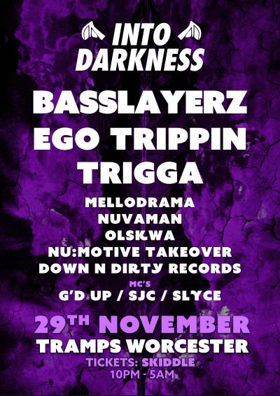 Into Darkness: BassLayerz, Ego Trippin, Trigga + More!